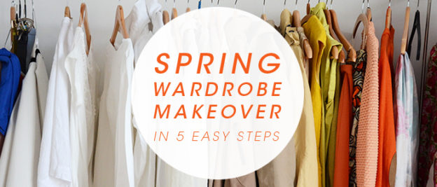 Spring Wardrobe Makeover - 5 Easy Steps...